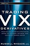 img - for Trading VIX Derivatives: Trading and Hedging Strategies Using VIX Futures, Options, and Exchange Traded Notes book / textbook / text book
