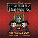 The Tell-Tale Start: The Misadventures of Edgar & Allan Poe, Book One Audiobook by Gordon McAlpine Narrated by Arte Johnson