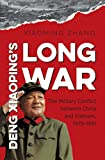 img - for Deng Xiaoping's Long War: The Military Conflict between China and Vietnam, 1979-1991 (The New Cold War History) book / textbook / text book