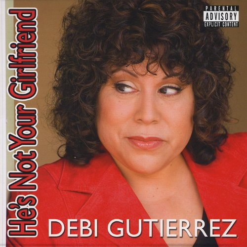 He's Not Your Girlfriend [Explicit] by Debi Gutierrez, Mr. Media Interviews