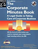 The Corporate Minutes Book: A Legal Guide to Taking Care of Corporate Business