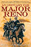 An Obituary for Major Reno