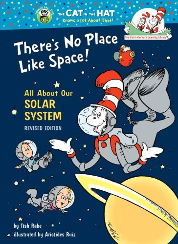 Theres No Place Like Space: All About Our Solar System  (Cat in the Hats Learning Library)