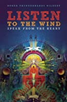 Listen To The Wind, Speak From The Heart