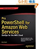 Pro PowerShell for Amazon Web Services: Devops for the Aws Cloud (Professional Apress)