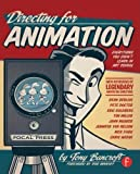 img - for Directing for Animation: Everything You Didn't Learn in Art School by Bancroft, Tony Published by Focal Press 1st (first) edition (2013) Paperback book / textbook / text book