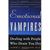 Emotional Vampires: Dealing With People Who Drain You Dry ~ Albert J. Bernstein