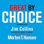 Great by Choice: Uncertainty, Chaos and Luck - Why Some Thrive Despite Them All   Jim Collins,Morten T Hansen