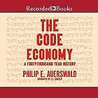 The Code Economy: A Forty-Thousand Year History Hörbuch von Philip E. Auerswald Gesprochen von: L. J. Ganser