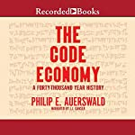 The Code Economy: A Forty-Thousand Year History   Philip E. Auerswald