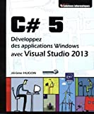 C# 5 - Développez des applications Windows avec Visual Studio 2013