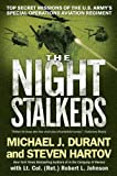 The Night Stalkers: Top Secret Missions of the U.S. Armys Special Operations Aviation Regiment [Paperback] [2008] Reprint Ed. Michael J. Durant, Steven Hartov, Lt. Col. Robert L. Johnson