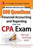 McGraw-Hill Education 500 Financial Accounting and Reporting Questions for the CPA Exam (McGraw-Hills 500 Questions)
