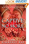 Captive No More: True Stories of Resc...