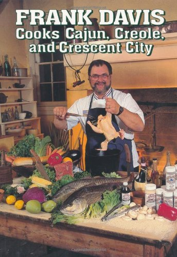 Frank Davis Cooks Cajun, Creole, and Crescent City by Frank Davis
