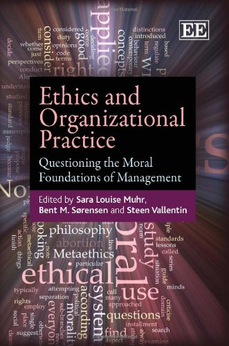 Ethics and Organizational Practice: Questioning the Moral Foundations of Management