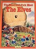 img - for The woodland folk meet the elves book / textbook / text book