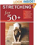 Stretching for 50+: A Customized Program for Increasing Flexibility, Avoiding Injury, and Enjoying an Active Lifestyle