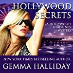 Hollywood Secrets: Hollywood Headlines, Book 2 (       UNABRIDGED) by Gemma Halliday Narrated by Lauren Dixon