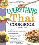 The Everything Thai Cookbook: Includes Red Curry with Pork and Pineapple, Green Papaya Salad, Salty and Sweet Chicken, Three-Flavored Fish, Coconut Rice, and hundreds more! (Everything Series)