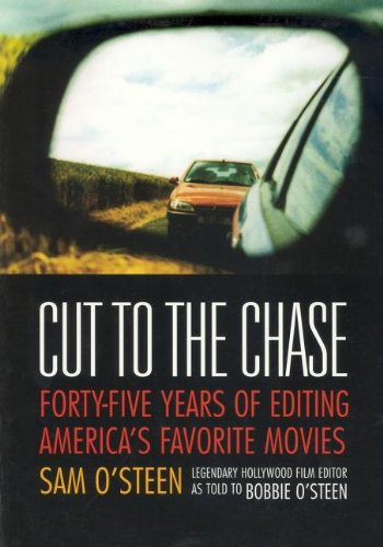 Cut to the Chase Forty-Five Years of Editing America s Favourite Movies094152485X : image