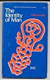 The Identity of Man (0385001711) by Jacob Bronowski