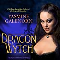 Dragon Wytch: Otherworld, Book 4 (       UNABRIDGED) by Yasmine Galenorn Narrated by Cassandra Campbell
