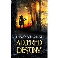 Altered Destiny (       UNABRIDGED) by Shawna Thomas Narrated by Uma Incrocci