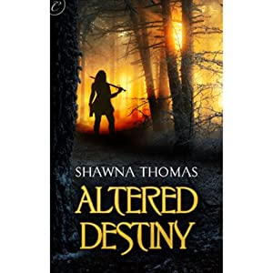 Altered Destiny | [Shawna Thomas]