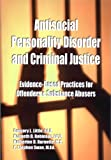 Antisocial Personality Disorder and Criminal Justice: Evidence-based practices for offenders & substance abusers