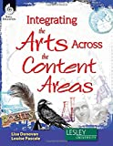 img - for Integrating the Arts Across the Content Areas - Grades K-12 (Professional Books) book / textbook / text book