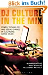 DJ Culture in the Mix: Power, Technol...