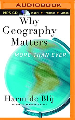 Why Geography Matters: More Than Ever by Harm de Blij (2015-11-10)
