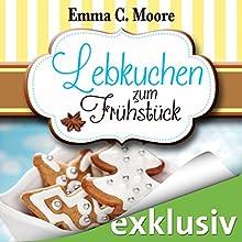 Lebkuchen zum Frühstück (Zuckergussgeschichten 6) Hörbuch von Emma C. Moore Gesprochen von: Katja Hirsch