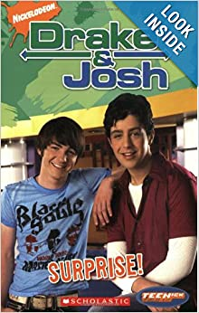 Drake And Josh: Chapter Book: Surprise! (Teenick): Ms. Laurie McElroy