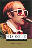 His Song: The Musical Journey of Elton John (0823088936) by Elizabeth Rosenthal