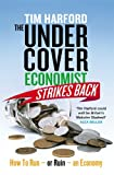 Tim Harford The Undercover Economist Strikes Back: How to Run or Ruin an Economy