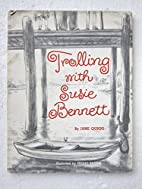 Trolling With Susie Bennett by Jane Quigg