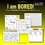 I am bored! book ONE: Tic-Tac-Toe, Sudoku, Word searches, Hangman, and more