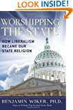 Worshipping the State: How Liberalism Became Our State Religion
