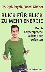 Blick für Blick zu mehr Energie: Durch Körpersprache selbstsicher auftreten