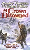 A Crown Disowned (Cycle of Oak, Yew, Ash, and Rowan, Book 3)