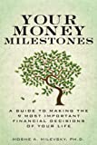 Your Money Milestones: A Guide to Making the 9 Most Important Financial Decisions of Your Life (paperback)