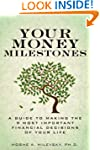 Your Money Milestones: A Guide to Mak...