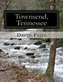 img - for Townsend, Tennessee (A Companion to the Natural Wonders of Cades Cove) book / textbook / text book