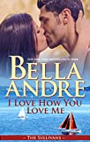 I Love How You Love Me (The Sullivans Book 13)
