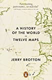 Jerry Brotton A History of the World in Twelve Maps