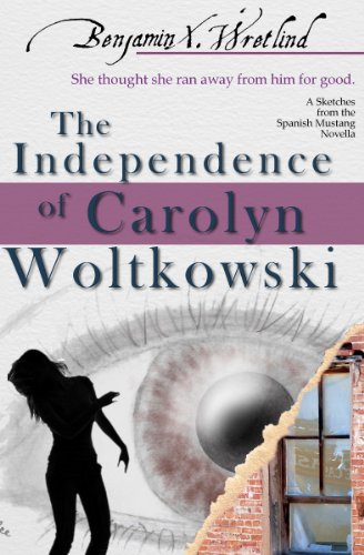The Independence of Carolyn Woltkowski (Sketches from the Spanish Mustang)