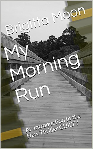 ebook: My Morning Run: An Introduction to the New Thriller GUILTY (B015VN2FI0)