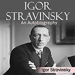 An Autobiography | Igor Stravinsky
